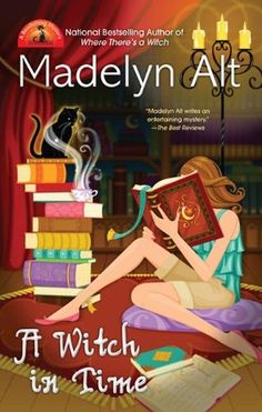 A Witch in Time (A Bewitching Mystery #6) by Madelyn Alt