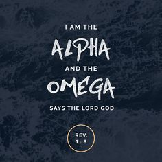 """""""""""I am the Alpha and the Omega—the beginning and the end,"""" says the Lord God. """"I am the one who is, who always was, and who is still to come—the Almighty One."""""""" - Revelation Verse of the. Bible Scriptures, Bible Quotes, Scripture Verses, Bible Verse Typography, Godly Quotes, Qoutes, Leadership, Revelation 1, Believe"""