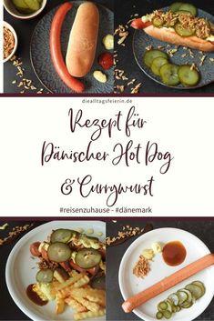 Rezept Dänischer Hot Dog und dänische Currywurst, #reisenzuhause Dänemark Curry Ketchup, Hot Dogs, Comfort Foods, Tacos, Mexican, Ethnic Recipes, Danish Recipes, Finger Food, Easy Meals