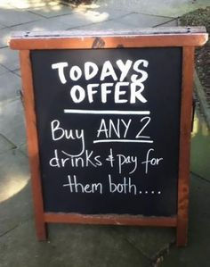 todays offer: buy any 2 drinks & pay for them both