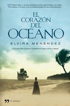 El corazón del océano. Elvira Menéndez. http://www.planetadelibros.com/el-corazon-del-oceano-libro-10546.html