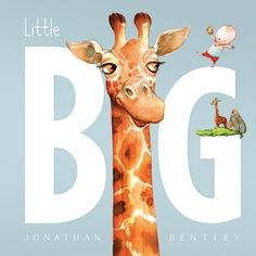 Featuring delightful artwork and a relatable and timeless message, Jonathan Bentley's book will resonate with readers both big and little. | Little Big by Jonathan Bentley
