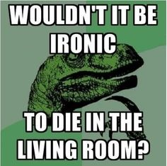 Actually living rooms are related to death. Before there were commercial funeral homes you would hold wakes in the deceased's home... in the parlor. Hence funeral parlors. After death was moved out of the home, houses no longer had parlors, but living rooms.