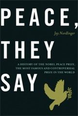 """Peace, They Say"" by NR Senior Editor, Jay Nordlinger about the Nobel Peace Prize: http://store.nationalreview.com/collections/books/products/jay-nordlingers-em-peace-they-say-em"