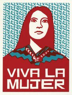 ¡Viva la Mujer! To all you beautiful women. Happy International Women's day