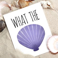 What The Shell Funny Sayings Poster Printable 8x10 Digital Print What The Hell Pun Punny Puns Under The Sea Little Mermaid Shells Beach Art by ALittleLeafy on Etsy https://www.etsy.com/listing/261682121/what-the-shell-funny-sayings-poster