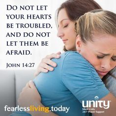 Do not let your hearts be troubled, and do not let them be afraid. ~John 14:27