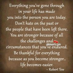 Everything You've Gone Through In Your Life Has Made…