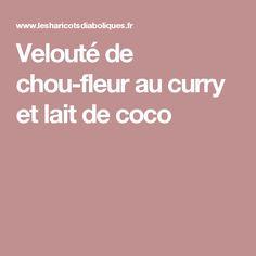 Velouté de chou-fleur au curry et lait de coco Granny Smith, Coco, Entrees, Healthy Life, Recipies, Food Porn, Food And Drink, Low Carb, Gluten