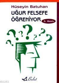 Hüseyin Batuhan - Uğur Felsefe Öğreniyor