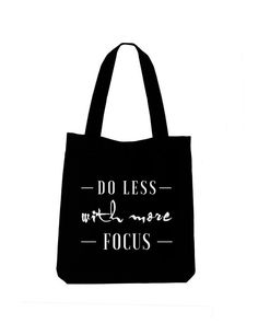 Do less with more focus ladies black tote bag by ToastStationery