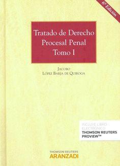 Tratado de derecho procesal penal / Jacobo López Barja de Quiroga. Cizur Menor (Navarra) : Aranzadi Thomson Reuters, 2014. 6ª ed. 2 VOLUMS. Sig. 343.13 Lop [CONSULTA A SALA]