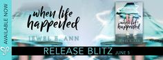 Fangirl Moments And My Two Cents @fgmamtc: WHEN LIFE HAPPENED by Jewel E. Ann Release Blitz