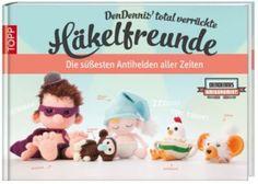DenDennis' total verrückte Häkelfreunde von DenDennis - Buch portofrei bei Weltbild.de kaufen