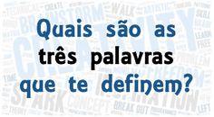 Descubra quais são as 3 palavras que definem quem você é!  Vaidosa,sincera,alegre. sou eu e Silvio Santos,kkkkkkkkkkkkk