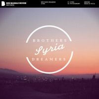 Brothers Dreamers - Syria Download / Stream: http://smarturl.it/bmd598  * * * FOLLOW THE LABEL * * * [SPOTIFY] http://spoti.fi/1LRwTEy [FACEBOOK] https://www.facebook.com/bigmamashouserecords [SOUNDCLOUD] https://soundcloud.com/bigmamashouse [YOUTUBE] https://www.youtube.com/bigmamashouserecords [TWITTER] http://twitter.com/BIG_MAMAS_HOUSE