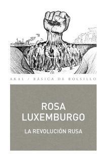 Luxemburgo, Rosa La Revolución Rusa. . Madrid: Akal, 2017