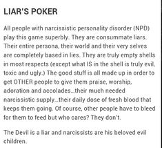Like telling bold faced lies about how involved they are in their children's activities to try to sound like mother of the year, perhaps?  Narcissistic/Sociopath liars