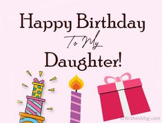 70 Happy Birthday Wishes For Daughter - WishesMsg 16th Birthday Wishes, Happy Birthday Wishes Messages, Happy Birthday Images, Birthday Cake, Message To Daughter, Birthday Message To Myself, Happy Birthday Quotes For Daughter, Daughter Quotes, Child Quotes