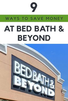 Click through to discover 9 ways to maximize your savings at Bed Bath & Beyond.