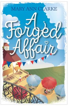 A Forged Affair UBL by MaryAnn Clarke Stuck In The Middle, Life Is A Journey, First Novel, The Life, Free Books, Affair, The Incredibles, Paris, Cover