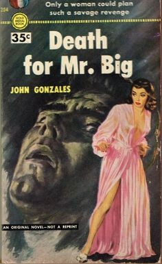 Death for Mr. Big...Now I would have called it Searching for Mister Big......;oP Pulp fiction at it's best!