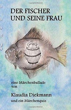Der Fischer und seine Frau: eine Maerchenballade by Klaud... https://www.amazon.de/dp/1497393469/ref=cm_sw_r_pi_dp_x_fgFLybC54Z2EG