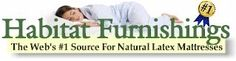 Habitat Furnishings - The Web's #1 Source for 100% Natural Latex Mattresses ~ REAL, NATURAL RUBBER MATTRESS TOPPERS & PILLOWS offer PROTECTION from DIRTY ELECTRICITY, etc.