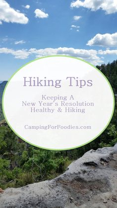 Hike Tips: Keeping A Healthy Hiking New Year's Resolution. 10 easy hiking tips to hike and love it. Achieve New Year's Resolution to improve your health. So many people over-eat and under-exercise during the holiday season … it's no surprise losing weight/improving health is one of the most popular resolutions to ring in the New Year. Here are easy hiking tips to Pull Out All The Stops and keep you on track throughout the year.