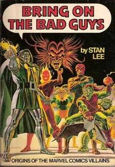 Bring on the Bad Guys: Origins of the Marvel Comics Villains (Stan Lee) / PN6725 .L37 1976 /  http://catalog.wrlc.org/cgi-bin/Pwebrecon.cgi?BBID=9466202