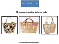 Confira no blog Universo da Moda & Cia., ideia de customização de bolsas de palha para você se inspirar.