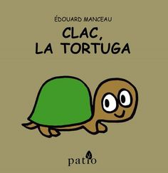 """Clac, la tortuga"" - Édouard Manceau (Patio Editorial)"