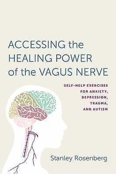 Free eBook Accessing the Healing Power of the Vagus Nerve: Self-Help Exercises for Anxiety, Depression, Trauma, and Autism Author Stanley Rosenberg Got Books, Books To Read, Nerf Vague, Massage, It Pdf, Breath Of Fire, Chronic Stress, Chronic Pain, What To Read