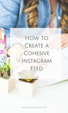 Having a cohesive Instagram feed is one of the key elements to growing your Instagram following. Here are 6 steps to creating a cohesive Instagram feed so you can quickly build your audience!