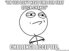 haha!!! do this all the time!!! my theatre friends and I actually had a quick change contest once... I won!!!