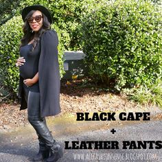 All black everything sporting my (mommy) cape+ black leather pants+ black tee+black wedges. Check it out on www.alifashionsense.blogspot.com #pregnancystyle #momtobe #alifashionsenseremix #allblackeverything
