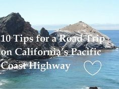 10 things to know about going on a road trip through the California Coast, Pacific Coast Hwy.