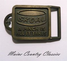 Vintage Skoal Chewing Tobacco Snuff Belt Buckle A Pinch Is All It Takes | eBay