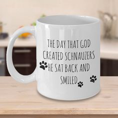 Schnauzer Mugs - The Day That God Created Schnauzers - Gifts for Schnauzer Lovers by HumbleExpressionsHQ on Etsy https://www.etsy.com/listing/492039789/schnauzer-mugs-the-day-that-god-created