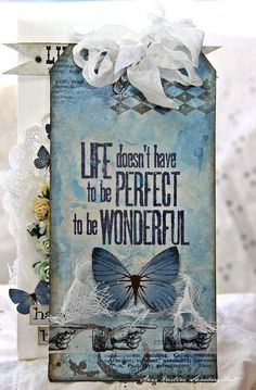 Annes paper fun: Sketchy Colors # 157 - love this quote Atc Cards, Card Tags, Gift Tags, Mini Album Scrap, Mini Albums, Butterfly Cards, Blue Butterfly, Flower Cards, Book Markers