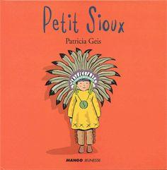 Petit Sioux : projet d'école. Chansons, idées brico ...