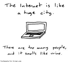 The Internet Is a City, by Drew, Toothpaste for Dinner
