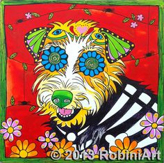 RobiniArt Dottie, the Jack Russell Terrier, Day of the Dead, Dia de los Muertos, Sugar Skull, Pet Portraits, Dog Art. www.robiniart.com, www.facebook.com/...