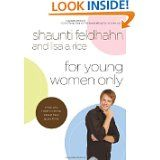 For Young Women Only: What You Need to Know About How Guys Think by Shaunti Feldhahn and Lisa A. Rice