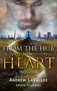 From The Hub To The Heart: My Journey by Andrew Lavallee ebook deal
