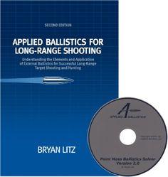 Amazon.com: Applied Ballistics For Long-Range Shooting 2nd Edition (9780615452562): Bryan Litz: Books