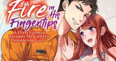 Fire in his Fingertips: A Flirty Fireman Ravishes Me with his Smoldering Gaze GN 1 Romance Anime Shows, Hot Firefighters, Contemporary Romance Novels, Finding A Girlfriend, Angel Princess, Romantic Manga, Anime Recommendations, Shall We Date, Manga To Read