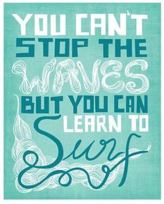 Go with the flow... Learn how to surf... #healingtrauma #PTSDTreatment