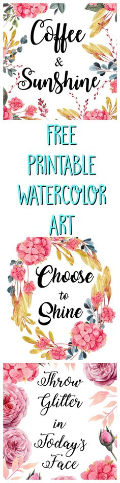 Watercolor Floral Free Printable Art - Crafty Little Gnome #printables #freeprintables #watercolorart #watercolorprintables #calligraphy #calligraphyprintables #art #prints #livingroomprints #quotes #positivequotes #inspirationalquotes #floralart #springprintables #floralprintables