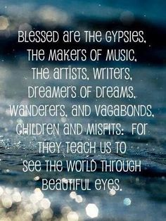Those who see the world through beautiful eyes